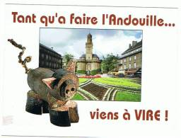 14- Vire -capitale  De L'andouille  -tant Qu'a Faire L'andouille... Viens à Vire - Vire