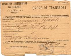 Occupation 39-45/Répartition Des Transports/Ordre De Transport/Savonnerie ROUARD/Marseille/ 1944      OL5 - Documents Historiques