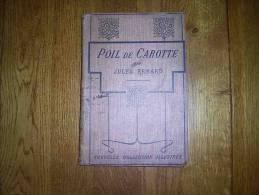 Poil De Carotte Par Jules RENARD - Nombreuses Illustrations - 1901-1940
