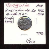 Mongolie Royaume De La Horde D'Or  Cengis Khan  -  1342/1357  -  Argent  -   TTB - Mongolie