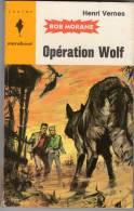 HENRI VERNES. BOB MORANE. N° 250 OPERATION WOLF. 1963 Etat D'usage. Bien Complet. Voir Description. - Marabout Junior