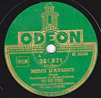 78 Tours - ODEON  281.871 - MARIE JOSE - MERCI D'AVANCE - IMPOSSIBLE - 78 Rpm - Schellackplatten