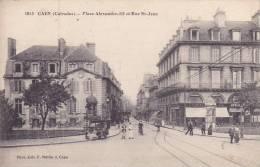 CPA - 14 - CAEN - Place Alexandre III Et Rue Saint Jean - 1813 - Caen