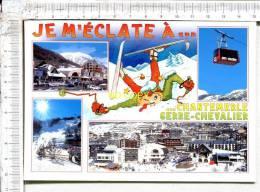 L224 - CHANTEMERLE - SERRE CHEVALIER  -  Alt  1350 - 2800 M -  Je M´éclate à....  - 4 Vues Et Illustration - Serre Chevalier