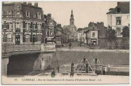 59 - 30084CPA - CAMBRAI - Rue De CAMTIMPRE Et Caserne Infanterie Renel - Parfait état - NORD - Cambrai