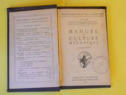 """MANUEL DE CULTURE MÉCANIQUE De C. JULIEN - Année 1920 - Bibliothèque De La """"Vie à La Campagne"""" - Agriculture - - 1901-1940"""