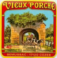 Etiquette. Ref. 089. VIEUX PORCHE - Fabriqué Par Fromagerie CORNADEAU - SEMUSSAC - COZES - Fromage