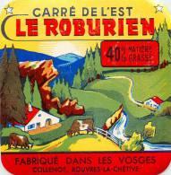 Etiquette. Ref. 097. CARRE DE L EST - Le Roburien - Fabriqué Dans Les Vosges - COLLENOT, ROUVRES-LA-CHETIVE - Fromage