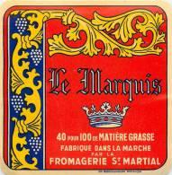 Etiquette. Ref. 172. LE MARQUIS - Fabriqué Dans La Marche Par La Fromagerie St Martial - Fromage
