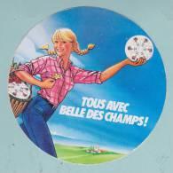 TOUS AVEC BELLE DES CHAMPS FROMAGE - AUTOCOLLANT (5079) - Autocollants