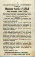 Souvenir Mortuaire PIERRE, Amélie (1869-1951) Vve WANLIN, Célestin Morte à NOIREFONTAINE - Imágenes Religiosas