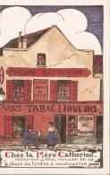 Publicité MAISON CATHERINE à MONTMARTRE - VINS - TABAC - LIQUEURS - Illustrateurs & Photographes