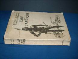 CAP SUR L´AFRIQUE GEORGES LE FEVRE EDMOND TRANIN - Books, Magazines, Comics