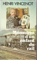 Henri VINCENOT - MEMOIRES D´UN ENFANT DU RAIL - Par EDITEURS