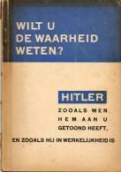 Livre Propagande Ww 2 Hitler VOULEZ VOUS CONNAITRE LA VERITE  NEEDERLAND - Documents