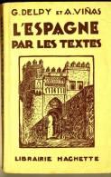 Espagnol G.Delpy Et A. Viñas L'Espagne Par Les Textes  1949  Hachette Carte Dépliante  BE - 12-18 Years Old