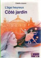 L'âge Heureux Côté Jardin Par Odette Joyeux / Illustrations : Philippe Daure - Livres, BD, Revues