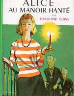 Alice Au Manoir Hanté Par Caroline Quine / Illustrations : Albert Chazelle / N°234 - Bibliothèque Verte
