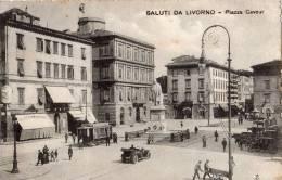 SALUTI DA LIVORNO PIAZZA CAVOUR  TRAMWAY - Livorno
