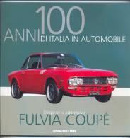FASCICOLO - 100 ANNI DI ITALIA IN AUTOMOBILE - FULVIA COUPE´ - DE AGOSTINI - LEGGI - Moteurs