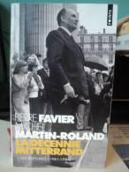 *LA DECENNIE MITTERRAND (1) LES Ruptures, Par FAVIER Et MARTIN ( 1990 ) - Politique
