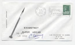 KOUROU 1974 - Lancement EXAMETNET Fusée SUPER ARCAS 35-64 - Signature Dir Des Opérations - FDC & Gelegenheidsboekjes