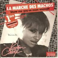 45T. Karen CHERYL. LA MARCHE DES MACHOS. Super Tirage Limité. - 45 T - Maxi-Single