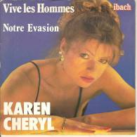 45T. Karen CHERYL. Vive Les Hommes. - 45 T - Maxi-Single