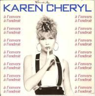 45T. Karen CHERYL. à L'envers à L'endroit. - 45 T - Maxi-Single