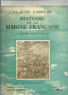"""Histoire De La Marine Française """"La Grande Marine Royale"""" De Claude Farrère Fascicule N°4 De 1934 - Barcos"""