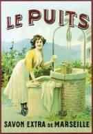 CPM PUBLICITE  SAVON DE MARSEILLE  LE PUITS - Ansichtskarten