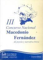 III CONCURSO NACIONAL MACEDONIO FERNANDEZ DE POESIA Y NARRATIVA BREVE LOMAS DE ZAMORA AÑO 2007 87 PAGINAS - Ontwikkeling
