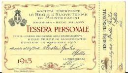 TERME DI MONTECATINI - TESSERA PERSONALE - ANNO 1913 - Mm. 122x72 - Biglietti D'ingresso