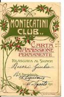 MONTECATINI CLUB - CARTA D'AMMISSIONE PERMANENTE - ANNO 1910 - Mm. 116X75 - Biglietti D'ingresso