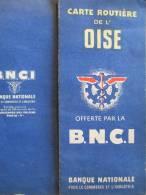 L'OISE/ Offert Par La BNCI/ Impressions Blondel La Rougery / Paris / Vers 1945-55    PGC3 - Cartes Routières
