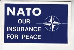 1 Autocollants / Adesivi / Aufkleber / Stickers - NATO Our Insurance For Peace - Autocollants