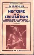 LIVRES - HISTOIRE DE LA CIVILISATION - K. BIRKET SMITH - EDITEUR PAYOT - 1955 - History