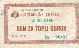BOSNIEN  -  BON ZA TOPLI OBROK  -  40 DINARA  -  ,, STOLARIJA ,,  ZENICA - Bosnia And Herzegovina