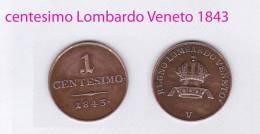 Valuta ITALIA VENEZIA  ITALIE VENISE  - LOMBARDIE-VENITIE 1 Centesimo 1843 Royaume De Lombardie-Vénitie S/d Autrichienne - Venecia