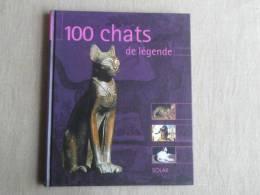 100 Chats De Légendes Textes Stéfano Salviati édition Solar 2002. Voir Photos. - Unclassified