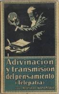 Libro ADIVINACION Y TRANSMISION PENSAMIENTO (Telepatia) 1922 - Religion & Sciences Occultes