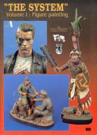 """""""The System"""" Vol. 1 : Figure Painting By François VERLINDEN And Bob LETTERMAN,  1993, Figurines - Crafts"""