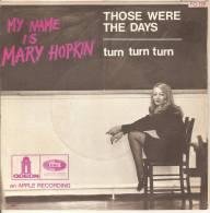 45T. MARY HOPKIN, Those Were The Days, Turn Turn Turn. - Vinyl-Schallplatten