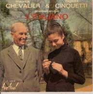 45T. Maurice CHEVALIER & Gigliola CINQUETTI Chantent En Duo L'ITALIANO. - Vinyl-Schallplatten