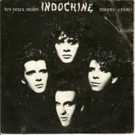45T. INDOCHINE. Tes Yeux Noirs, Monte-cristo. - Autres - Musique Française