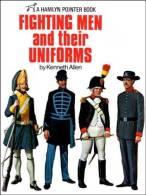 Fighting Men And Their Uniforms °°° Kenneth Allen - Histoire