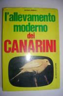 PFC/9 Marina Roberti L'ALLEVAMENTO MODERNO DEI CANARINI : Manuale Pratico De Vecchi Ed.1971/UCCELLI - Animali Da Compagnia