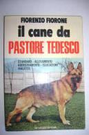 PFC/10 Fiorenzo Fioroni IL CANE DA PASTORE TEDESCO De Vecchi Ed.1976/ALLEVAMENTO - ADDESTRAMENTO - MALATTIE - Animali Da Compagnia