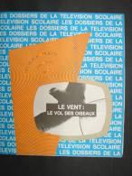 BuAut. 14. Les Dossiers De La Télévision Scolaire. Le Vent : Le Vol Des Oiseaux - Autres Collections