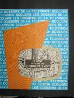 BuAut. 15. Les Dossiers De La Télévision Scolaire. Le Vent : LAu Fil Des Ans : L'homme Et Le Vent. - Autres Collections